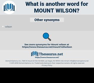 Mount Wilson, synonym Mount Wilson, another word for Mount Wilson, words like Mount Wilson, thesaurus Mount Wilson