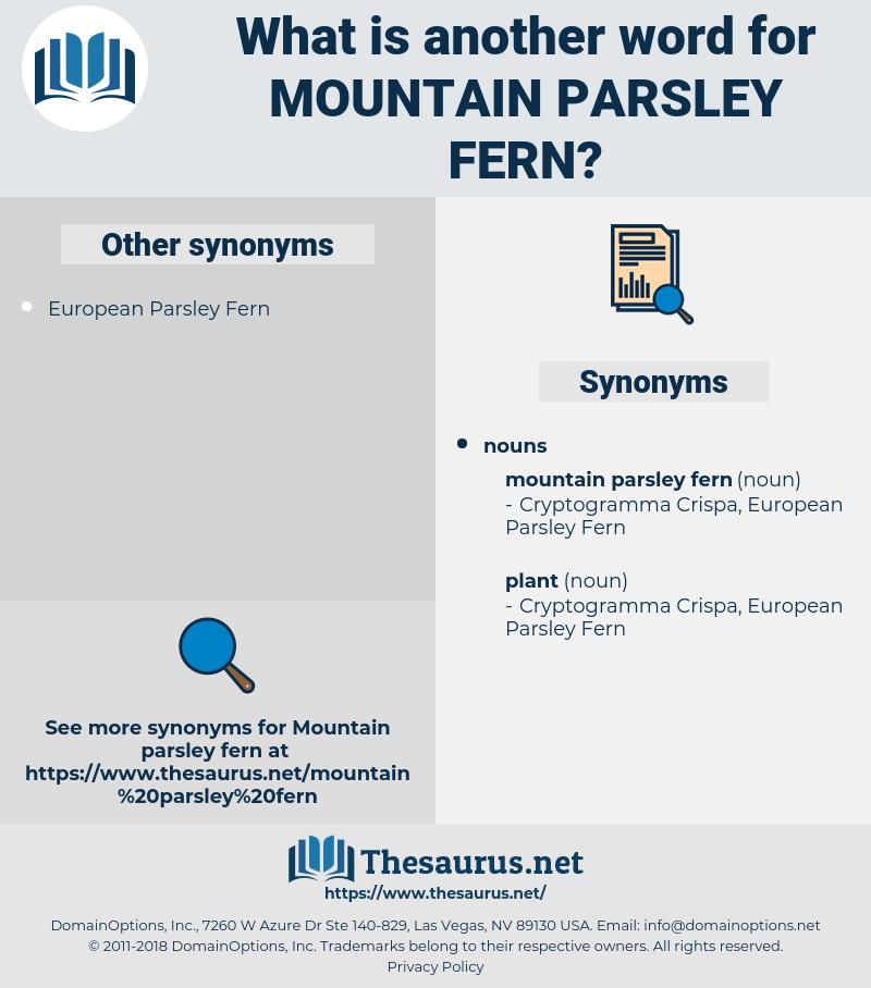 mountain parsley fern, synonym mountain parsley fern, another word for mountain parsley fern, words like mountain parsley fern, thesaurus mountain parsley fern