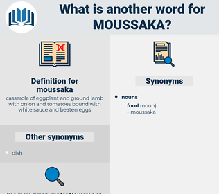 moussaka, synonym moussaka, another word for moussaka, words like moussaka, thesaurus moussaka
