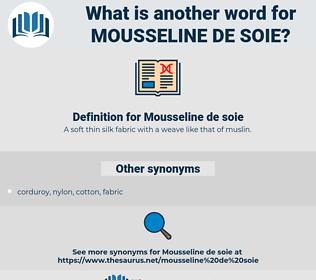 Mousseline de soie, synonym Mousseline de soie, another word for Mousseline de soie, words like Mousseline de soie, thesaurus Mousseline de soie