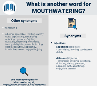 mouthwatering, synonym mouthwatering, another word for mouthwatering, words like mouthwatering, thesaurus mouthwatering