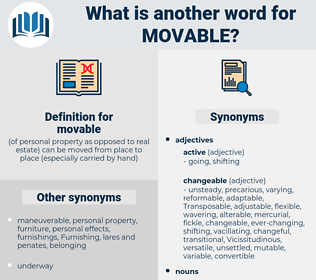 movable, synonym movable, another word for movable, words like movable, thesaurus movable