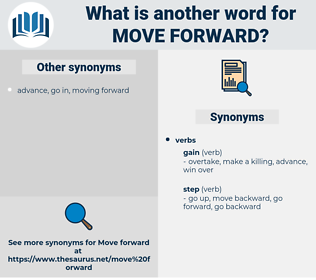 move forward, synonym move forward, another word for move forward, words like move forward, thesaurus move forward