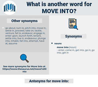 move into, synonym move into, another word for move into, words like move into, thesaurus move into