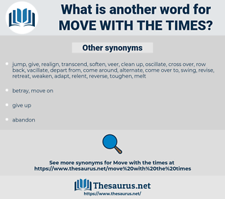 move with the times, synonym move with the times, another word for move with the times, words like move with the times, thesaurus move with the times