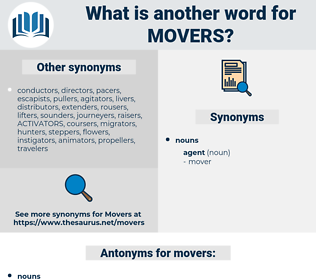 movers, synonym movers, another word for movers, words like movers, thesaurus movers
