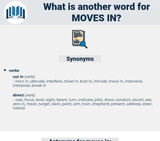 moves in, synonym moves in, another word for moves in, words like moves in, thesaurus moves in