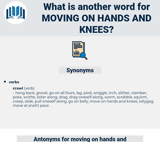 moving on hands and knees, synonym moving on hands and knees, another word for moving on hands and knees, words like moving on hands and knees, thesaurus moving on hands and knees