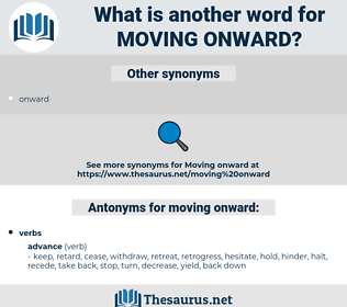 moving onward, synonym moving onward, another word for moving onward, words like moving onward, thesaurus moving onward