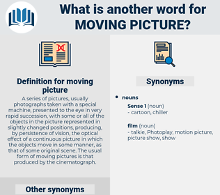 moving picture, synonym moving picture, another word for moving picture, words like moving picture, thesaurus moving picture