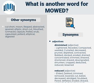 mowed, synonym mowed, another word for mowed, words like mowed, thesaurus mowed