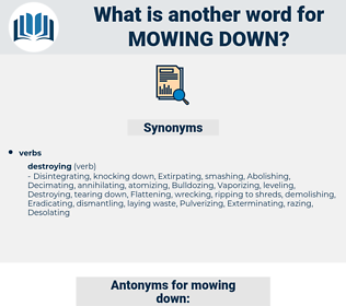 mowing down, synonym mowing down, another word for mowing down, words like mowing down, thesaurus mowing down