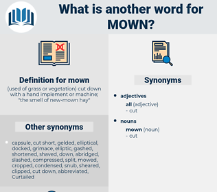 mown, synonym mown, another word for mown, words like mown, thesaurus mown