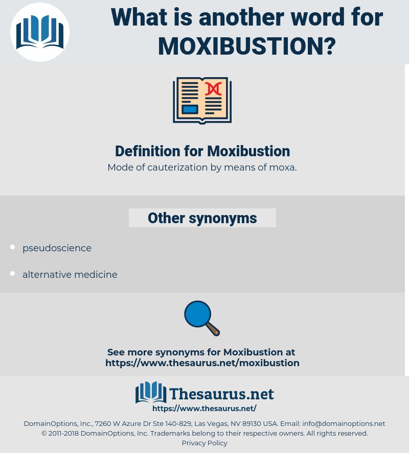 Moxibustion, synonym Moxibustion, another word for Moxibustion, words like Moxibustion, thesaurus Moxibustion