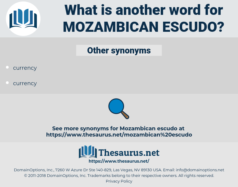 mozambican escudo, synonym mozambican escudo, another word for mozambican escudo, words like mozambican escudo, thesaurus mozambican escudo