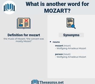mozart, synonym mozart, another word for mozart, words like mozart, thesaurus mozart