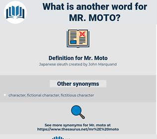 Mr. Moto, synonym Mr. Moto, another word for Mr. Moto, words like Mr. Moto, thesaurus Mr. Moto