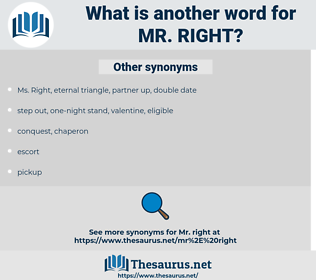 Mr. Right, synonym Mr. Right, another word for Mr. Right, words like Mr. Right, thesaurus Mr. Right