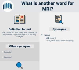 mri, synonym mri, another word for mri, words like mri, thesaurus mri