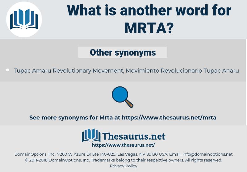 MRTA, synonym MRTA, another word for MRTA, words like MRTA, thesaurus MRTA