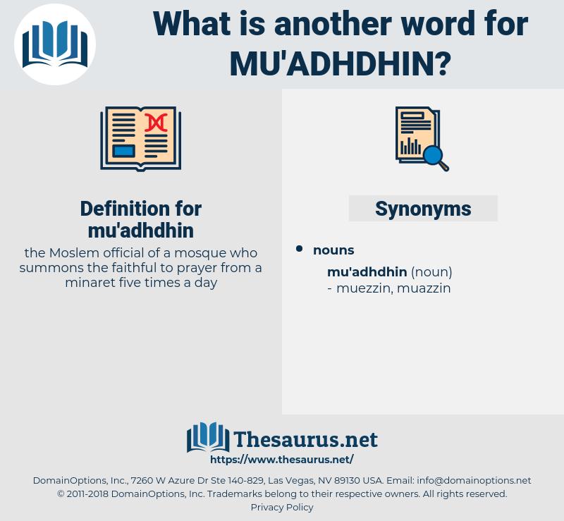 mu'adhdhin, synonym mu'adhdhin, another word for mu'adhdhin, words like mu'adhdhin, thesaurus mu'adhdhin