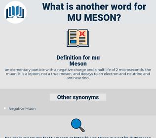 mu-meson, synonym mu-meson, another word for mu-meson, words like mu-meson, thesaurus mu-meson