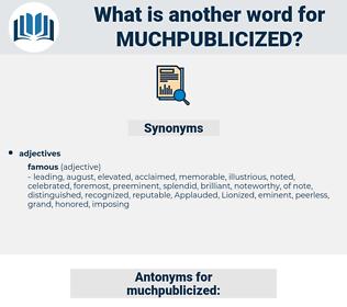 muchpublicized, synonym muchpublicized, another word for muchpublicized, words like muchpublicized, thesaurus muchpublicized