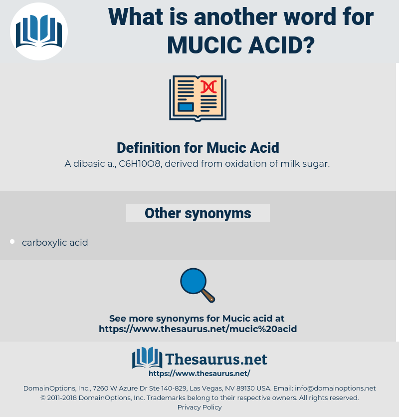 Mucic Acid, synonym Mucic Acid, another word for Mucic Acid, words like Mucic Acid, thesaurus Mucic Acid