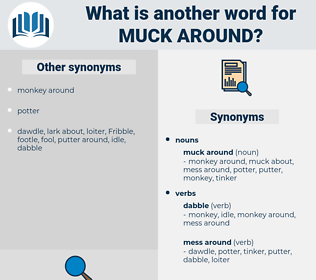 muck around, synonym muck around, another word for muck around, words like muck around, thesaurus muck around