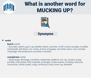 mucking up, synonym mucking up, another word for mucking up, words like mucking up, thesaurus mucking up