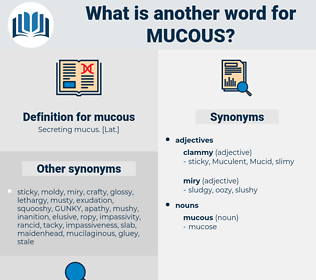 mucous, synonym mucous, another word for mucous, words like mucous, thesaurus mucous