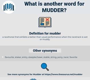 mudder, synonym mudder, another word for mudder, words like mudder, thesaurus mudder