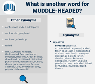 muddle-headed, synonym muddle-headed, another word for muddle-headed, words like muddle-headed, thesaurus muddle-headed