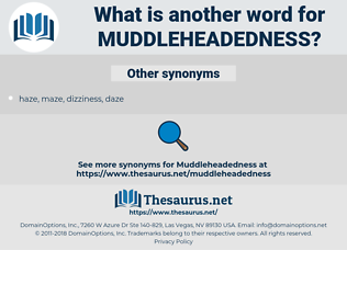 muddleheadedness, synonym muddleheadedness, another word for muddleheadedness, words like muddleheadedness, thesaurus muddleheadedness