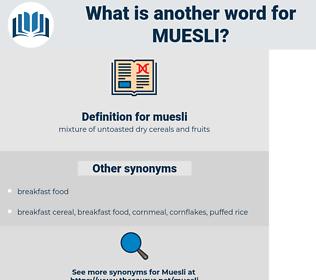 muesli, synonym muesli, another word for muesli, words like muesli, thesaurus muesli
