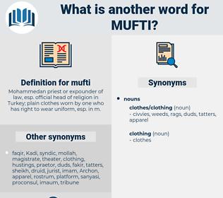 mufti, synonym mufti, another word for mufti, words like mufti, thesaurus mufti
