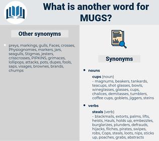mugs, synonym mugs, another word for mugs, words like mugs, thesaurus mugs
