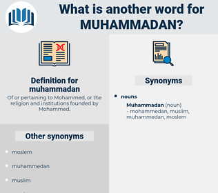 muhammadan, synonym muhammadan, another word for muhammadan, words like muhammadan, thesaurus muhammadan