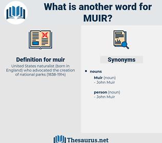 muir, synonym muir, another word for muir, words like muir, thesaurus muir