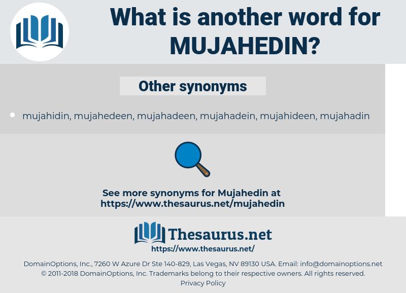 mujahedin, synonym mujahedin, another word for mujahedin, words like mujahedin, thesaurus mujahedin