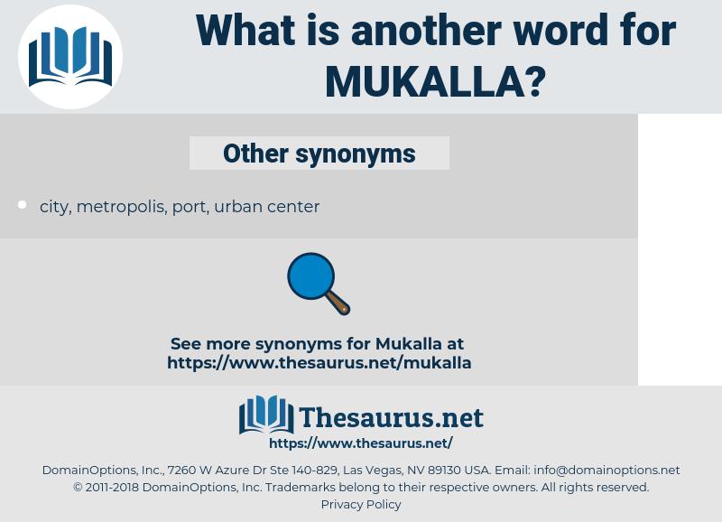 Mukalla, synonym Mukalla, another word for Mukalla, words like Mukalla, thesaurus Mukalla