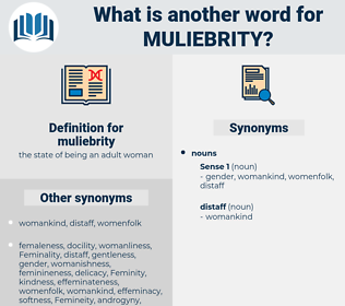 muliebrity, synonym muliebrity, another word for muliebrity, words like muliebrity, thesaurus muliebrity