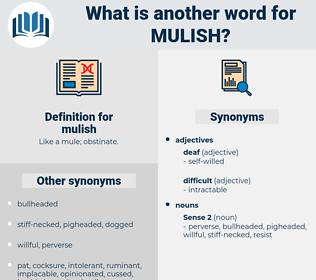 mulish, synonym mulish, another word for mulish, words like mulish, thesaurus mulish
