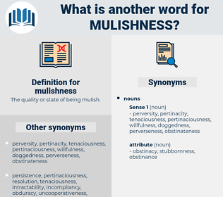 mulishness, synonym mulishness, another word for mulishness, words like mulishness, thesaurus mulishness