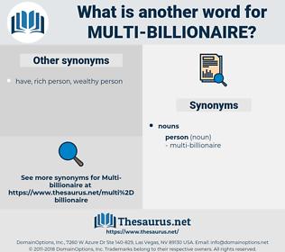 multi-billionaire, synonym multi-billionaire, another word for multi-billionaire, words like multi-billionaire, thesaurus multi-billionaire