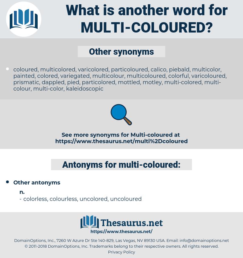multi-coloured, synonym multi-coloured, another word for multi-coloured, words like multi-coloured, thesaurus multi-coloured