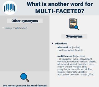 multi-faceted, synonym multi-faceted, another word for multi-faceted, words like multi-faceted, thesaurus multi-faceted