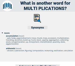 multi plications, synonym multi plications, another word for multi plications, words like multi plications, thesaurus multi plications
