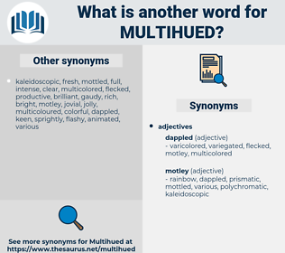multihued, synonym multihued, another word for multihued, words like multihued, thesaurus multihued