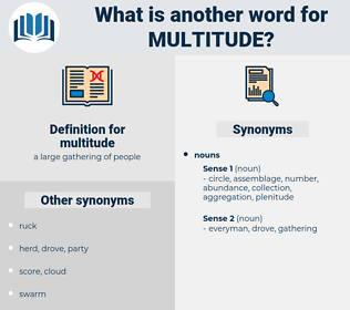 multitude, synonym multitude, another word for multitude, words like multitude, thesaurus multitude